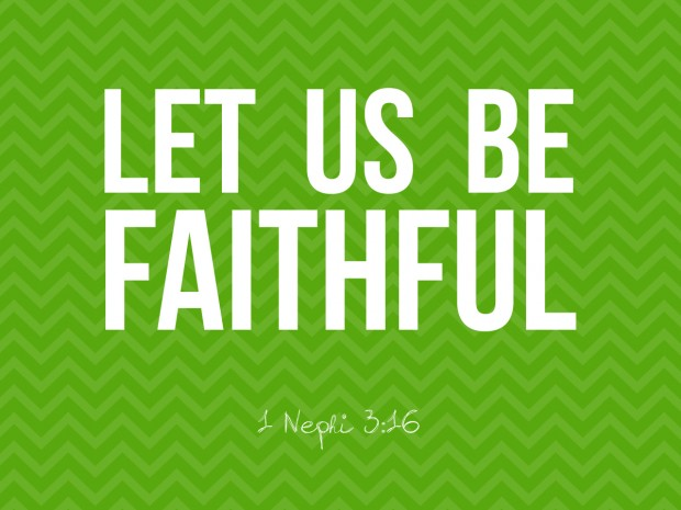 let us be faithful