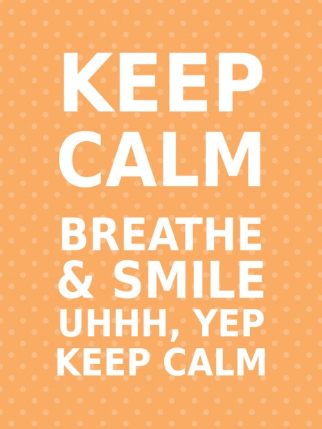KEEP CALM BREATHE KEEP CALM