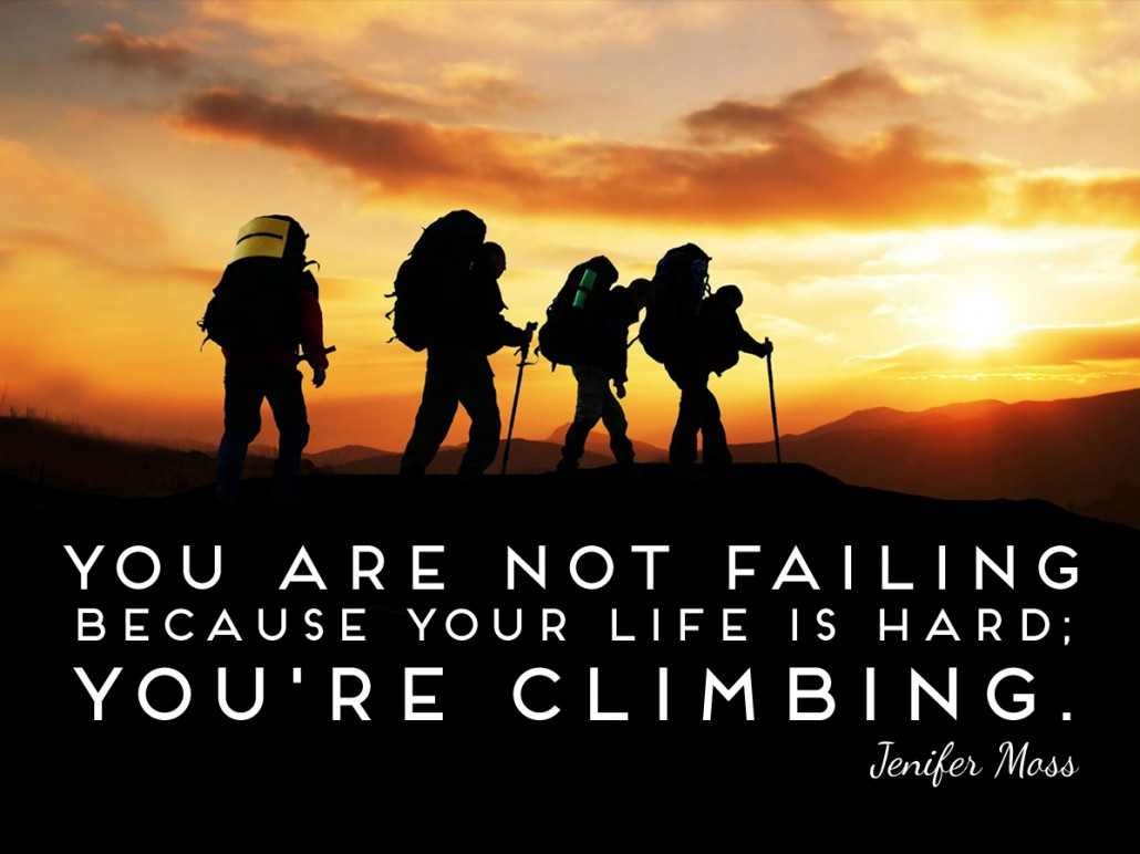 you are climbing
