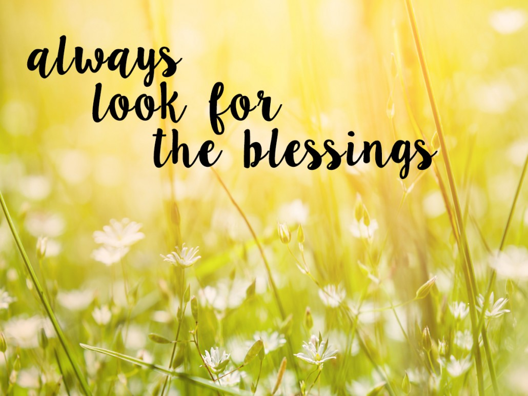 always look for the blessings